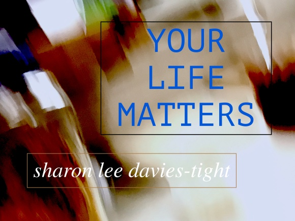 YOUR LIFE MATTERS